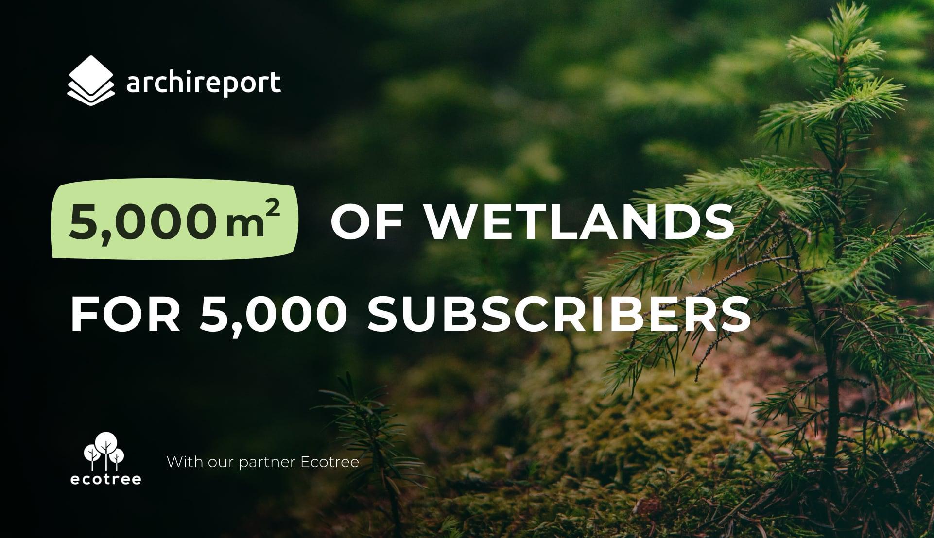 5,000 m2 of wetlands for 5,000 subscribers